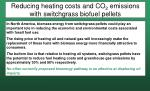 reducing heating costs and co 2 emissions with switchgrass biofuel pellets
