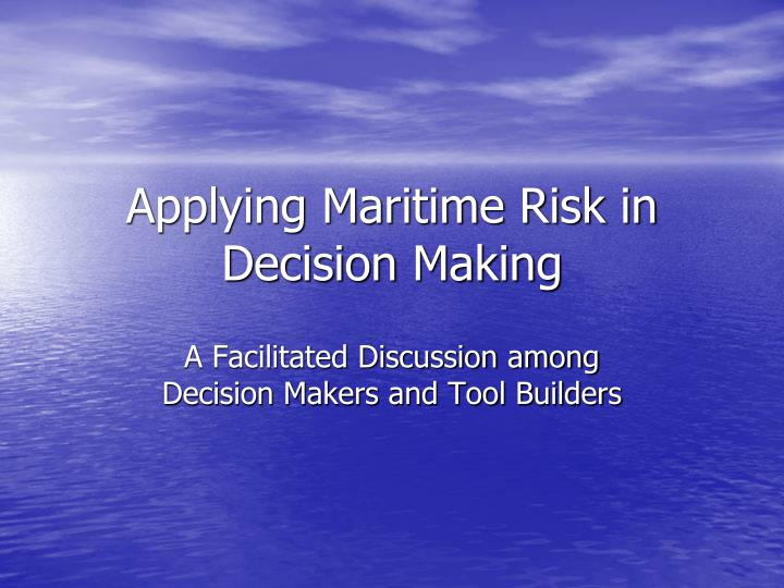 applying maritime risk in decision making n.