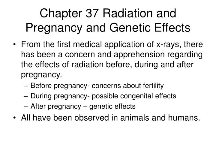 chapter 37 radiation and pregnancy and genetic effects n.
