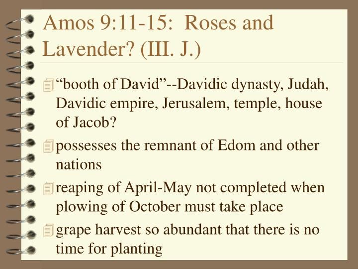Amos 9:11-15:  Roses and Lavender? (III. J.)