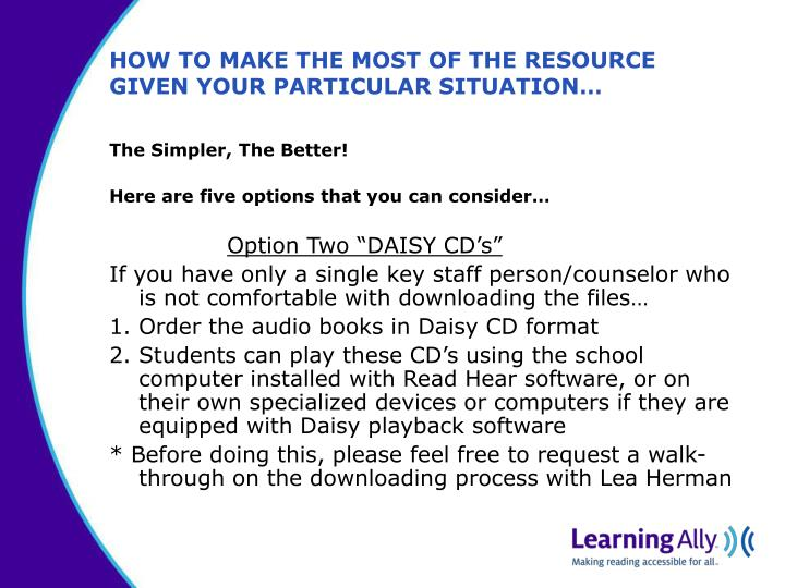 HOW TO MAKE THE MOST OF THE RESOURCE GIVEN YOUR PARTICULAR SITUATION…