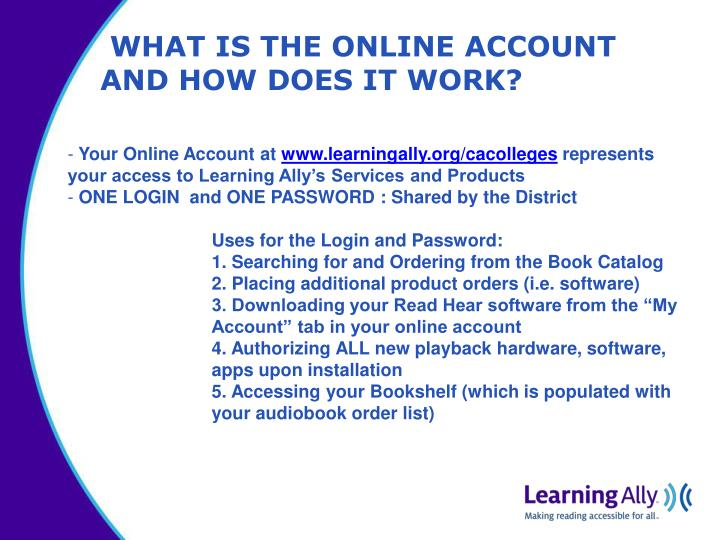 WHAT IS THE ONLINE ACCOUNT AND HOW DOES IT WORK?