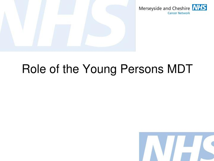 Role of the Young Persons MDT