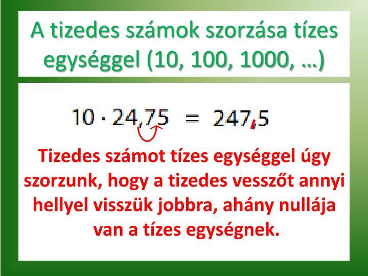A tizedes sz mok szorz sa t zes egys ggel 10 100 1000