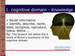1 cognitive domain knowledge