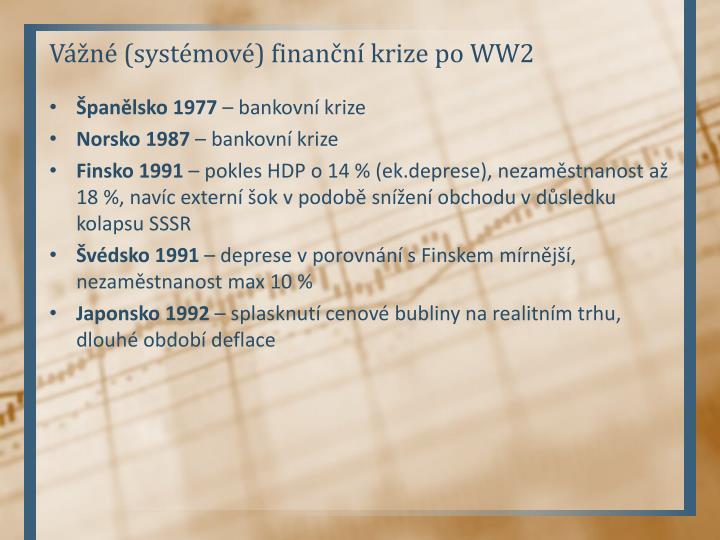 Vážné (systémové) finanční krize po WW2