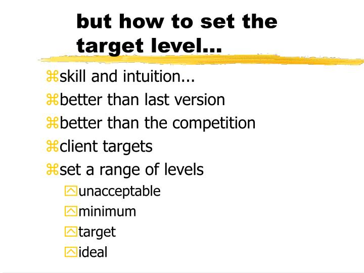but how to set the target level...