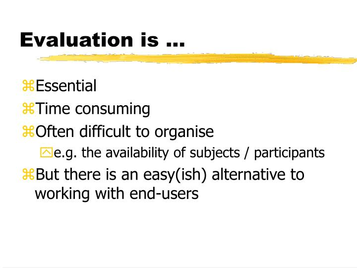 Evaluation is