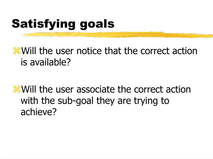Satisfying goals