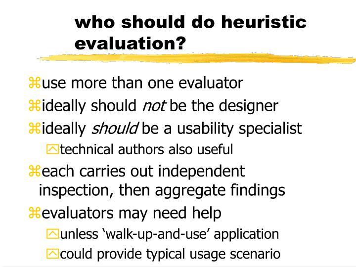who should do heuristic evaluation?