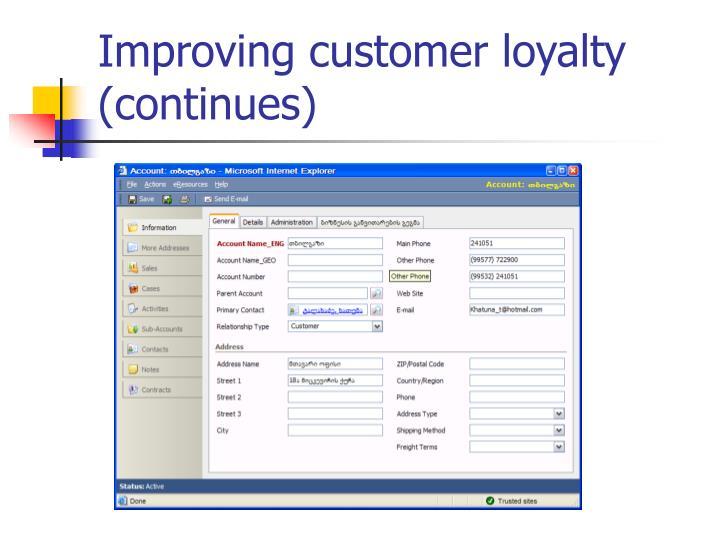 Improving customer loyalty (continues)