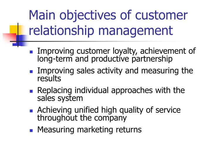 Main objectives of customer relationship management