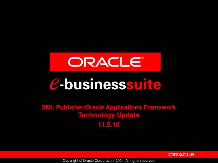 Xml publisher oracle applications framework technology update 11 5 10