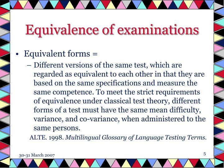 Equivalence of examinations