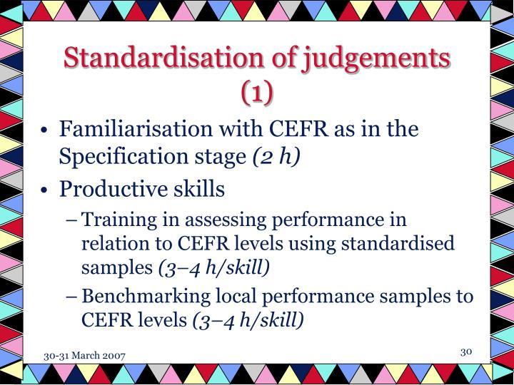 Standardisation of judgements