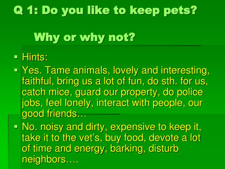 Q 1 do you like to keep pets why or why not
