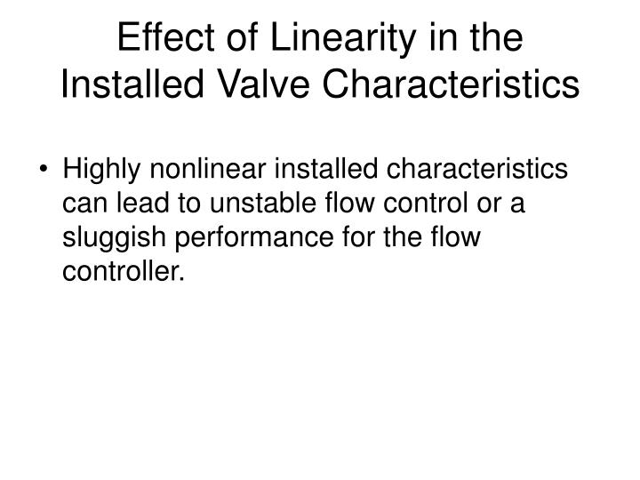 Effect of Linearity in the Installed Valve Characteristics
