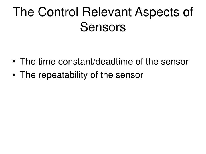 The Control Relevant Aspects of Sensors