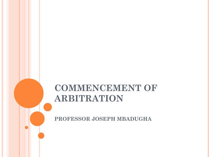 commencement of arbitration n.