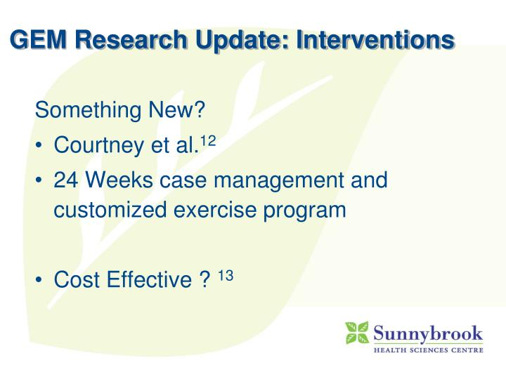 GEM Research Update: Interventions