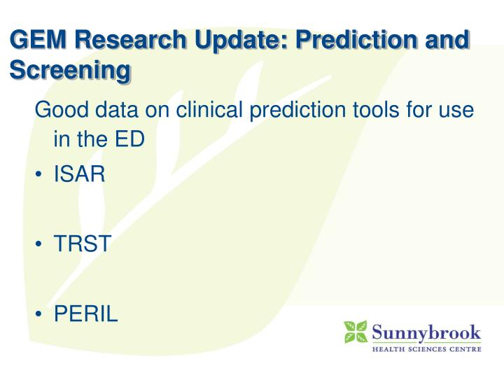 GEM Research Update: Prediction and Screening