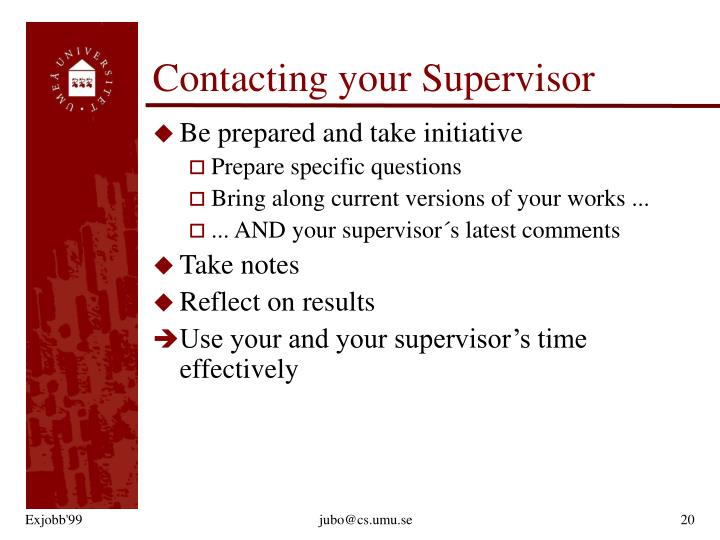 Contacting your Supervisor