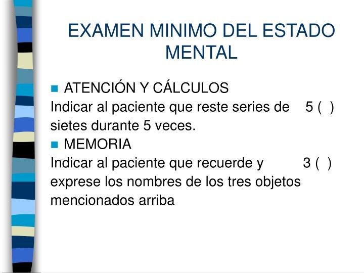 EXAMEN MINIMO DEL ESTADO MENTAL