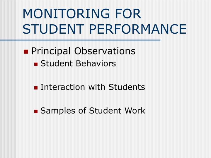 MONITORING FOR STUDENT PERFORMANCE
