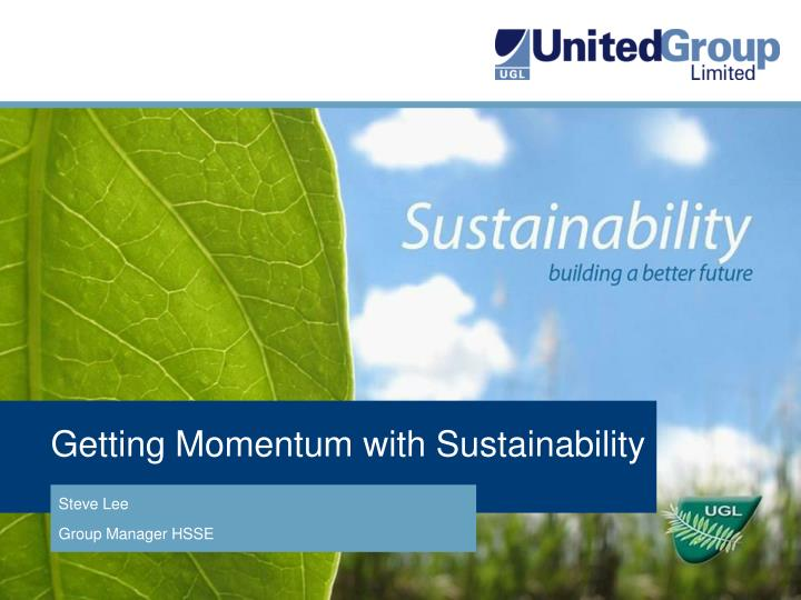 Getting momentum with sustainability