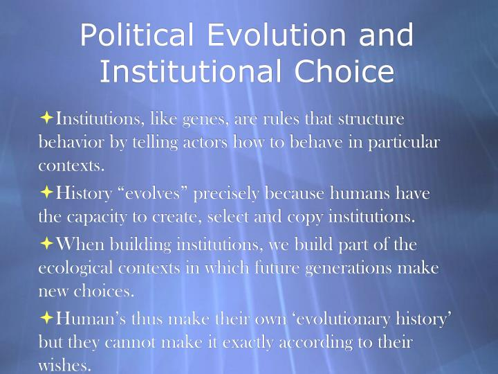 Political Evolution and  Institutional Choice