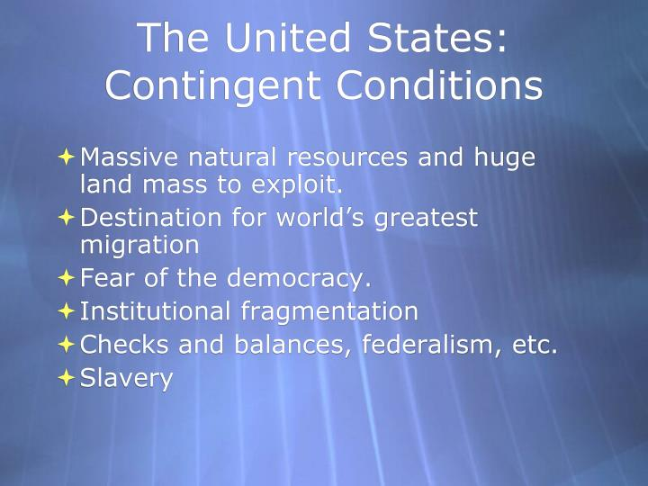 The United States: Contingent Conditions
