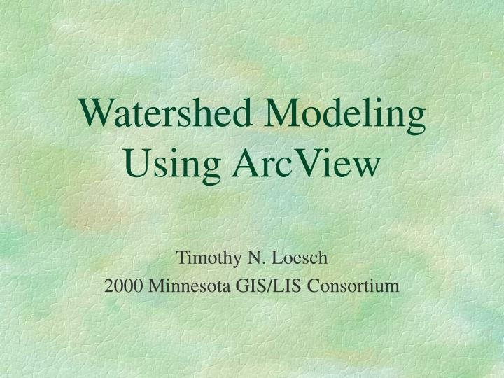 watershed modeling using arcview n.