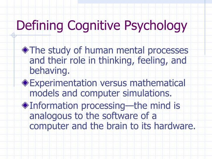 Defining cognitive psychology
