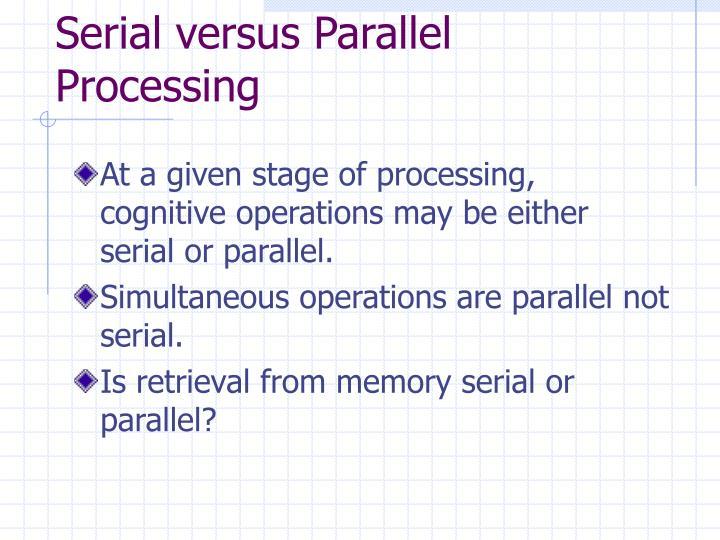 Serial versus Parallel Processing