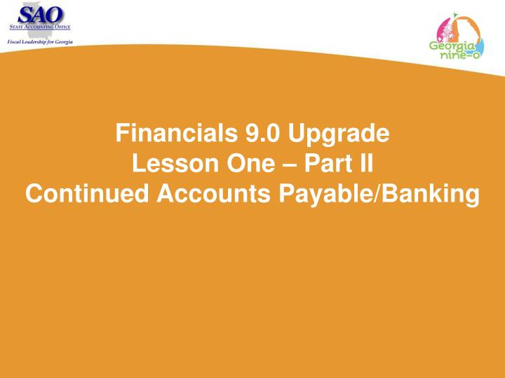 Financials 9.0 Upgrade