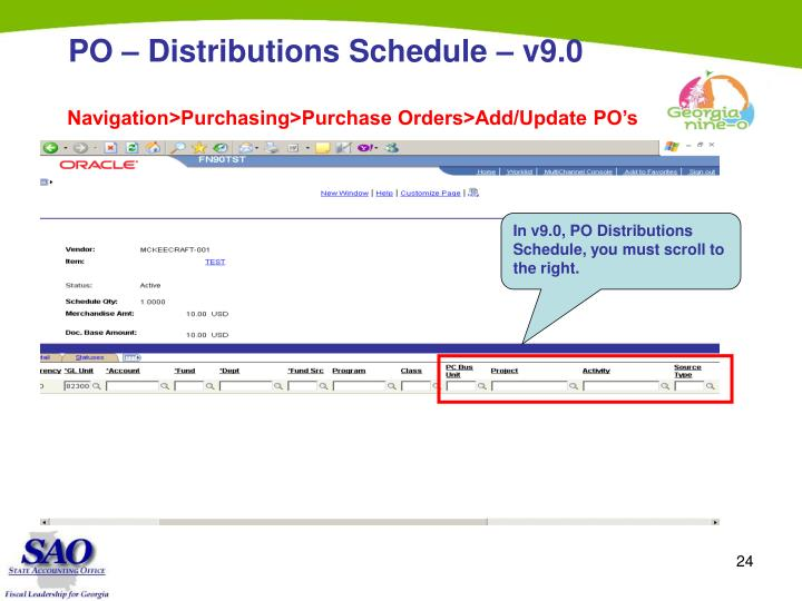 In v9.0, PO Distributions Schedule, you must scroll to the right.
