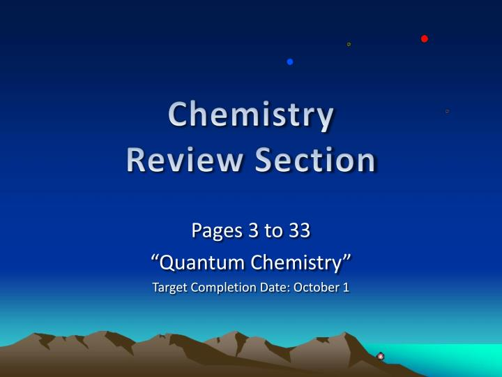 pages 3 to 33 quantum chemistry target completion date october 1 n.