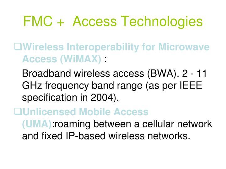 FMC +  Access Technologies