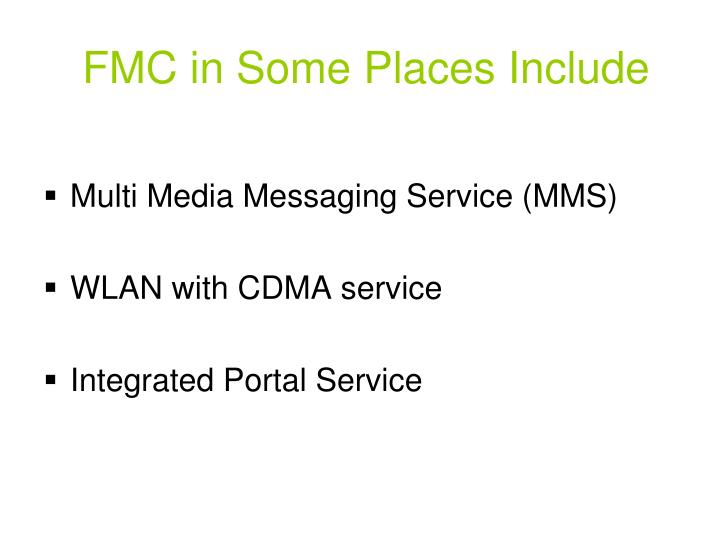 FMC in Some Places Include