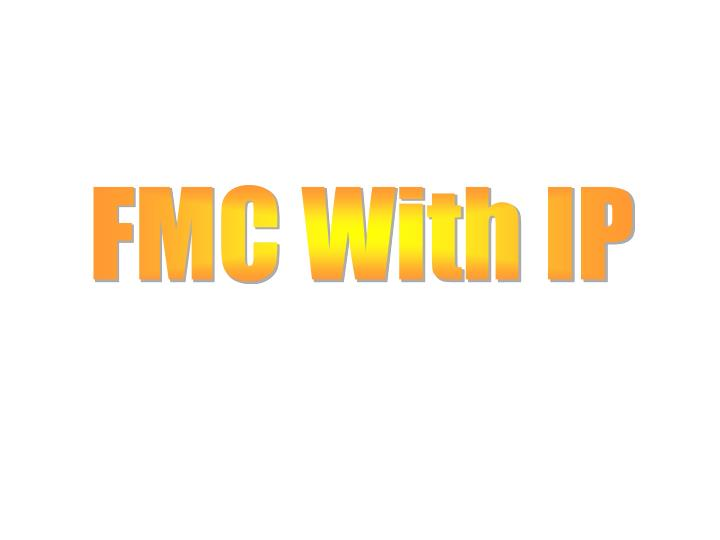 FMC With IP