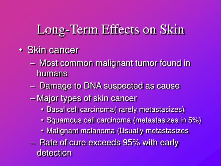Long-Term Effects on Skin