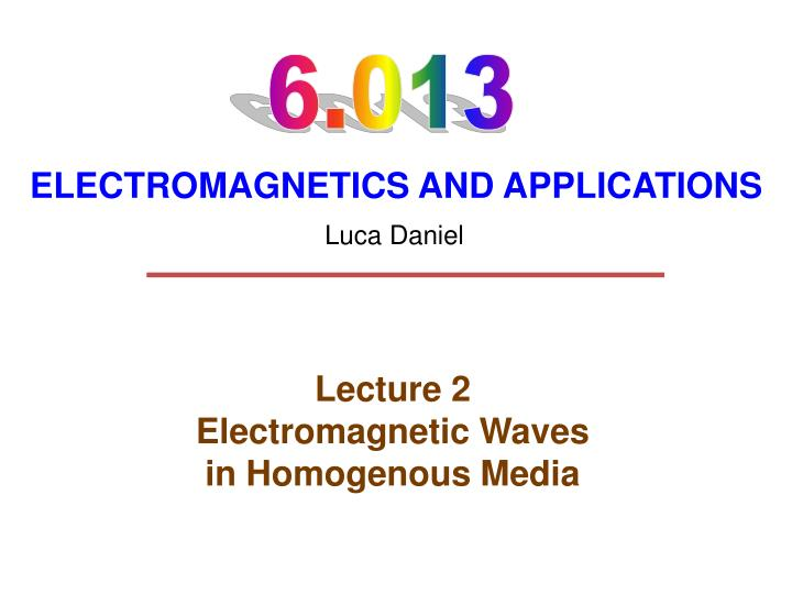 lecture 2 electromagnetic waves in homogenous media