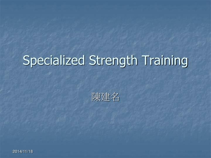 specialized strength training n.