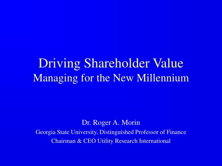 Driving shareholder value managing for the new millennium