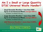am i a small or large quantity dtsc universal waste handler