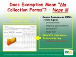 does exemption mean no collection forms nope
