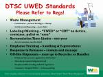 dtsc uwed standards please refer to regs