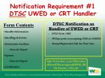 notification requirement 1 dtsc uwed or crt handler