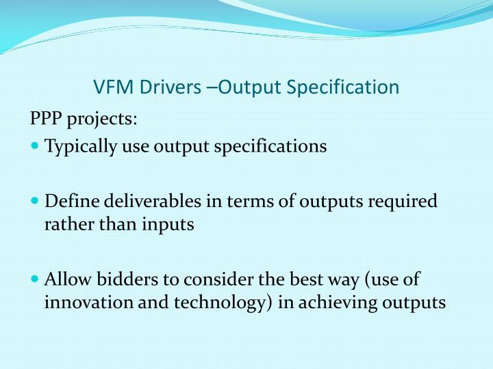 VFM Drivers –Output Specification