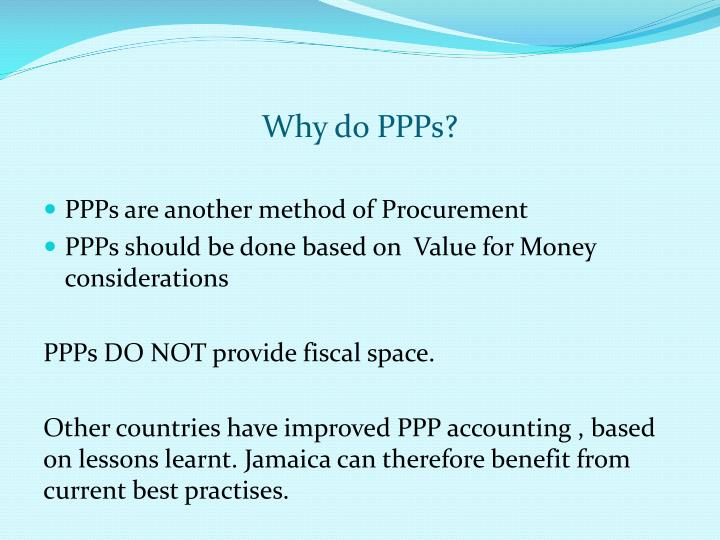 Why do PPPs?